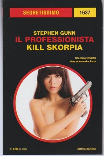 Il Professionista: Kill Skorpia di Stephen Gunn - collana Segretissimo vo. 1637