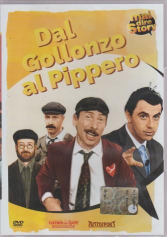 DAL GOLLONZO AL PIPPERO. MAI DIRE STORY.