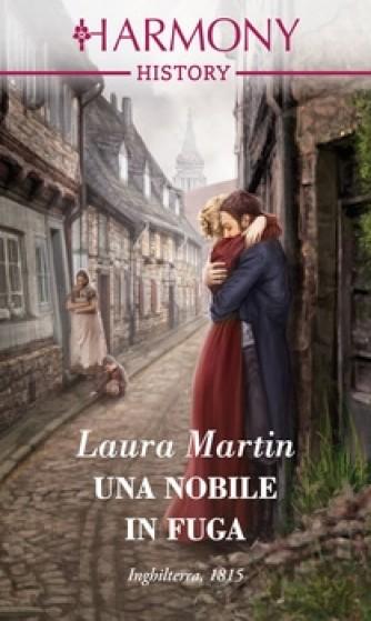 Harmony History - Una nobile in fuga Di Laura Martin