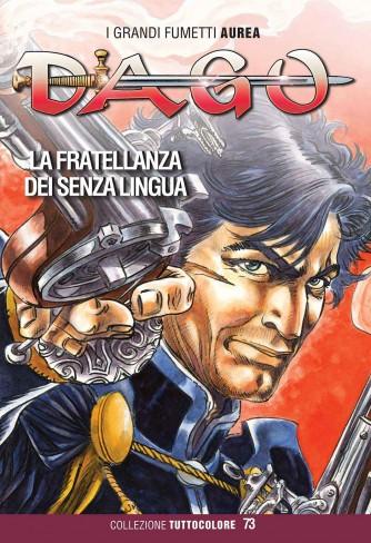 Dago Collezione Tuttocolore - N° 73 - La Fratellanza Dei Senza Lingua - I Grandi Fumetti Aurea Editoriale Aurea