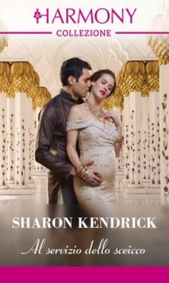 Harmony Collezione - Al servizio dello sceicco Di Sharon Kendrick