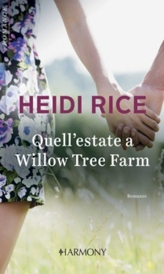 Harmony Harmony Romance - Quell'estate a Willow Tree Farm Di Heidi Rice