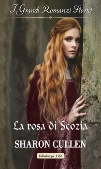 Harmony Grandi Romanzi Storici - La rosa di Scozia Di Sharon Cullen