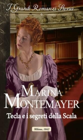 Harmony Grandi Romanzi Storici - Tecla e i segreti della Scala Di Marina Montamayer