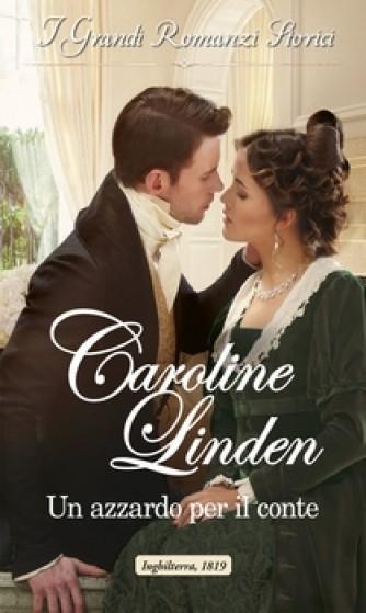 Harmony Grandi Romanzi Storici - Un azzardo per il conte Di Caroline Linden