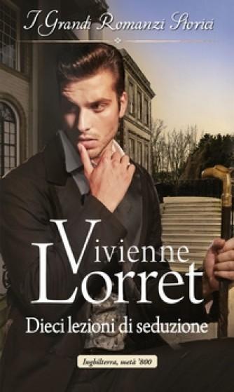 Harmony Grandi Romanzi Storici - Dieci lezioni di seduzione Di Vivienne Lorret