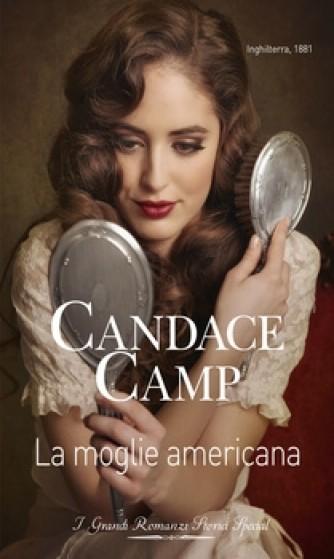 Harmony Grandi Romanzi Storici Special - La moglie americana Di Candace Camp