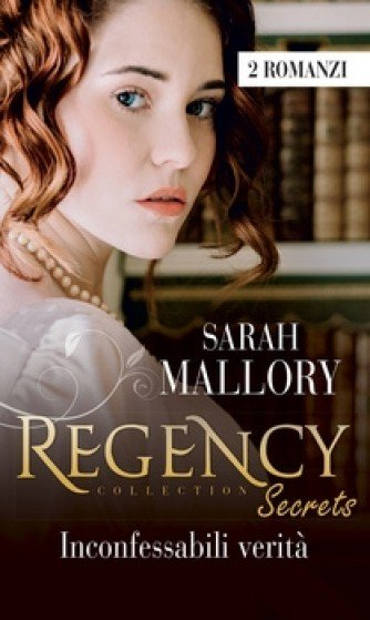 Harmony Regency Collection - Inconfessabili verità Di Sarah Mallory