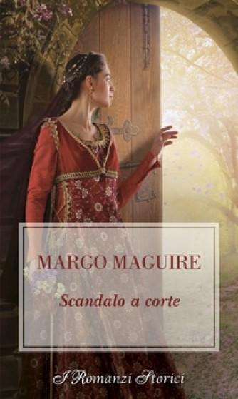 Harmony I Romanzi Storici - Scandalo a corte Di Margo Maguire