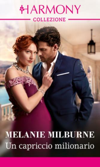 Harmony Collezione - Un capriccio milionario Di Melanie Milburne