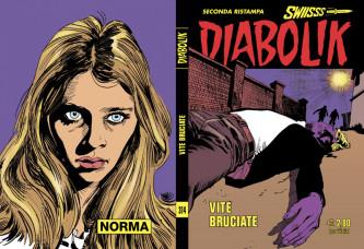 Diabolik Swiisss - N° 314 - Vite Bruciate - Astorina Srl
