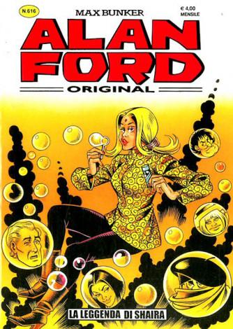Alan Ford - N° 616 - La Leggenda Di Shaira - 1000 Volte Meglio Publishing
