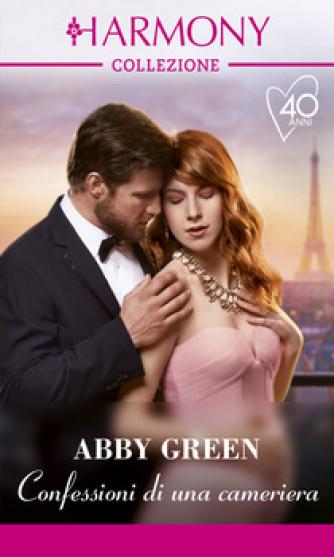 Harmony Collezione - Confessioni di una cameriera Di Abby Green