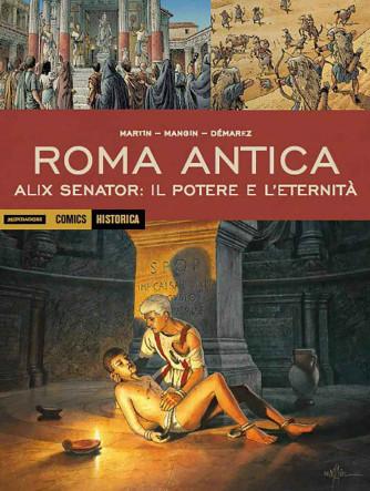 Historica - N° 82 - Il Potere E L'Eternita' - Alix Senator Mondadori Comics