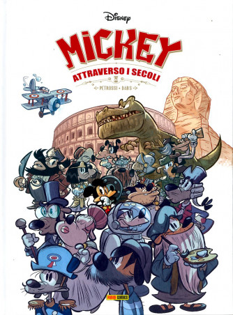 Mickey Attraverso I Secoli - Mickey Attraverso I Secoli - Disney Collection Panini Comics