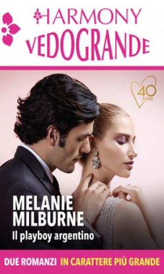Harmony Harmony Vedogrande - Il playboy argentino Di Melanie Milburne