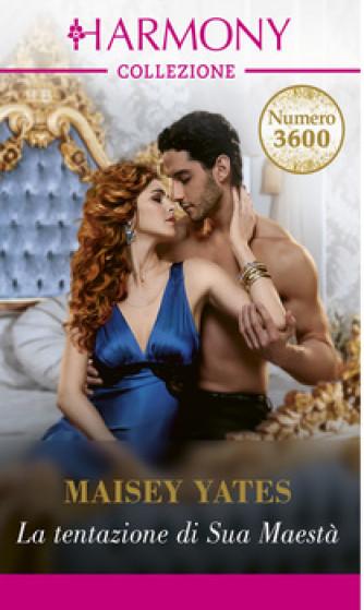 Harmony Collezione - La tentazione di Sua Maestà Di Maisey Yates