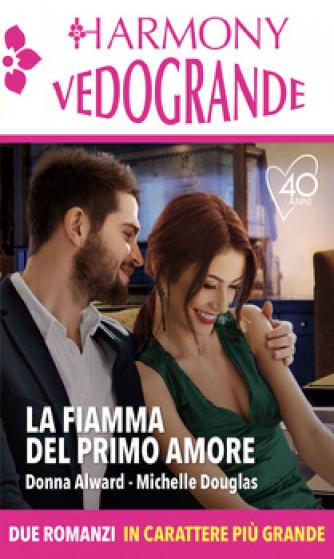 Harmony Harmony Vedogrande - La fiamma del primo amore Di Donna Alward, Michelle Douglas