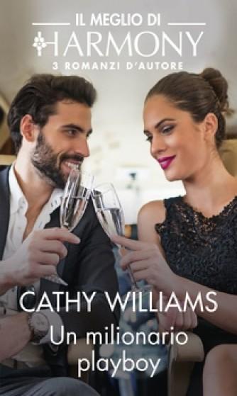 Harmony Il Meglio di Harmony - Un milionario playboy Di Cathy Williams