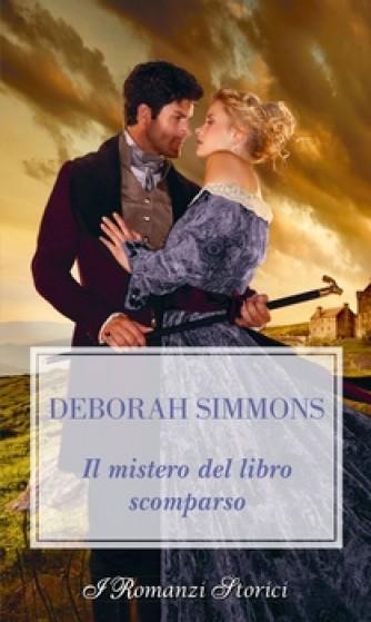 Harmony I Romanzi Storici - Il mistero del libro scomparso Di Deborah Simmons