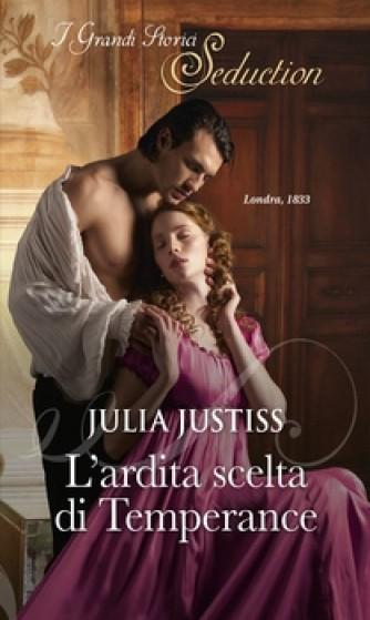 Harmony I Grandi Storici Seduction - L'ardita scelta di Temperance Di Julia Justiss