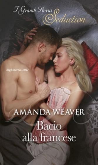 Harmony I Grandi Storici Seduction - Bacio alla francese Di Amanda Weaver