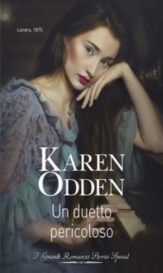 Harmony Grandi Romanzi Storici Special - Un duetto pericoloso Di Karen Odden