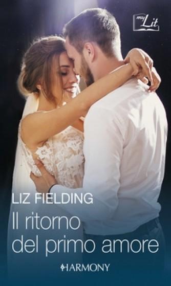 Harmony MyLit - Il ritorno del primo amore Di Liz Fielding