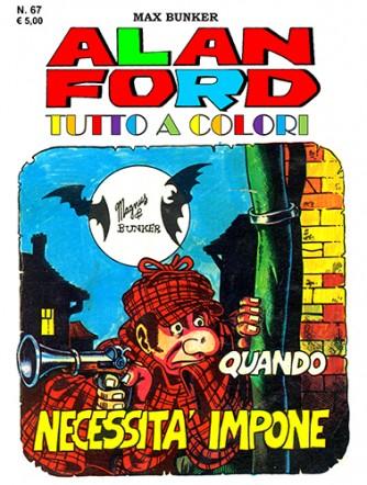 Alan Ford Tutto A Colori - N° 67 - Quando Necessita' Impone - 1000 Volte Meglio Publishing