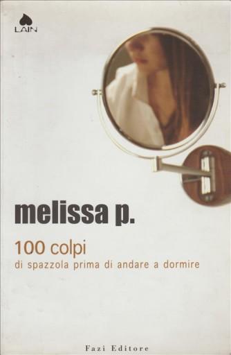 Melissa P. - 100 colpi di spazzola prima di andare a dormire