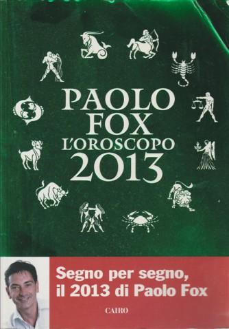 L'oroscopo 2013 Segno per segno il 2013di Paolo Fox (Oroscopo)