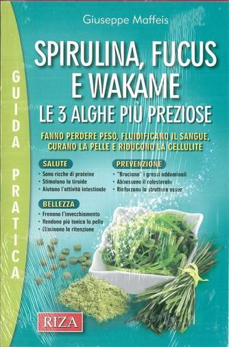 Spirulina, fucus e wakame le tre alghe più preziose - ediz. RIZA