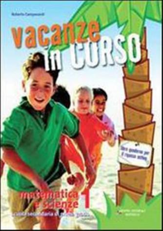 Libro vacanze-Vacanze in corso. Matematica e scienze. Vol.2