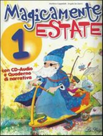 Libro vacanze-Magicamente estate. Con CD Audio-Vol.1 c/narrativa