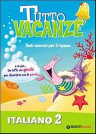 Libro vacanze-Tutto vacanze italiano. - Vol.2