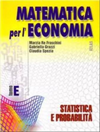 Matematica per l'economia. Modulo E: Statistica e probabilità. Vol.2