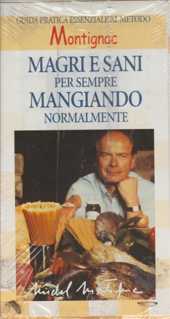 Il metodo Montignac - Magri e sani per sempre mangando normalmente - VHS videocorso