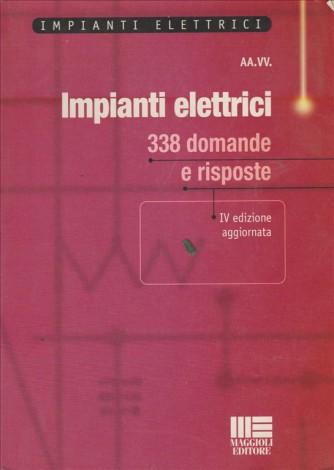 Impianti elettrici: 338 domande e risposte - IV edizione aggiornata Maggioli Editore