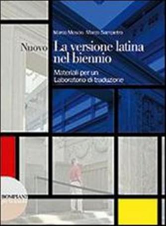 La versione latina nel biennio. Vol. unico - ISBN: 9788845148231