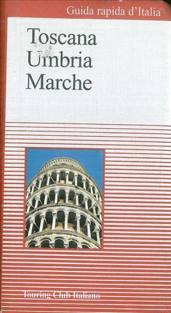 Touring Club Italiano - Toscana Umbria Marche - Guida Turistica