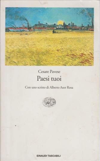 Paesi tuoi - Cesare Pavese con uno scritto di Alberto Asor Rosa (Einaudi)