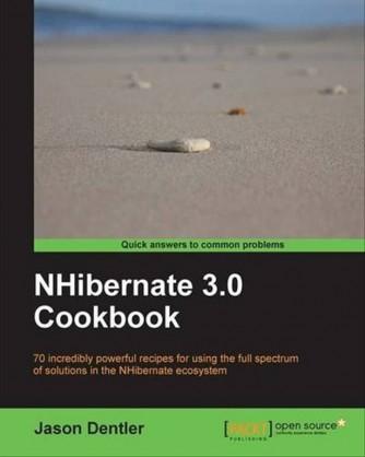 NHibernate 3.0 Cookbook di Jason Dentler