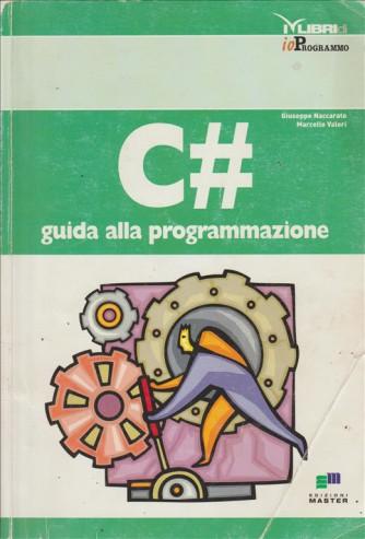 C# - Guida alla programmazione di Giuseppe Naccarato, Marcello Valeri