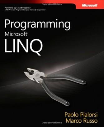 Programming Microsoft LINQ di Paolo Pialorsi e Marco Russo