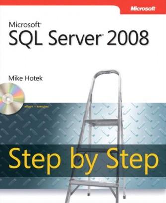 Microsoft SQL Server 2008 Step by Step Book/CD Package di Mike Hotek