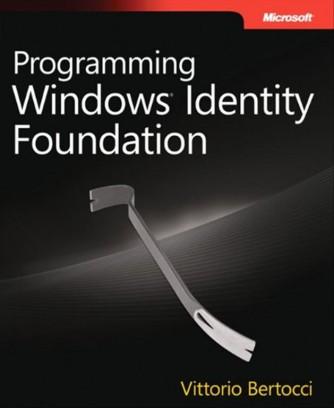 Programming Windows Identity Foundation di Vittorio Bertocci
