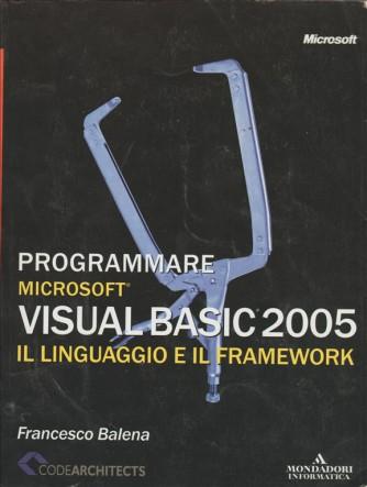Programmare Microsoft Visual Basic 2005. Il linguaggio e il framework di Balena