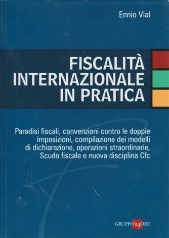 Fiscalità internazionale in pratica. Paradisi fiscali, convenzioni contro le doppie imposizioni ecc...