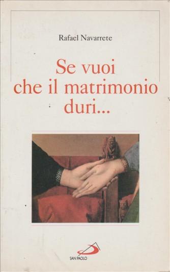 Se vuoi che il matrimonio duri... di Rafael Navarrete