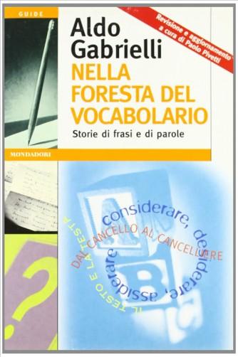 Nella foresta del vocabolario di Aldo Gabrielli a cura di P. Pivetti